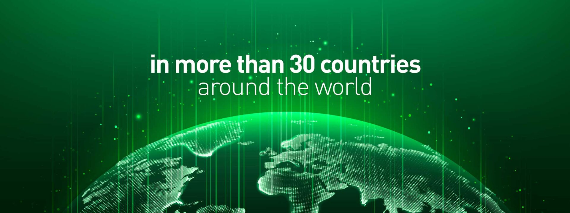 in more than 30 countries around the world